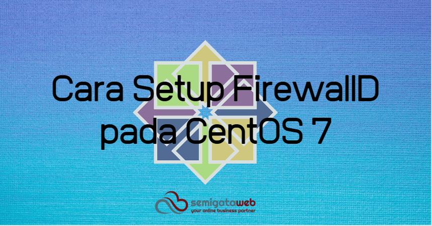 Cara Setup FirewallD pada CentOS 7